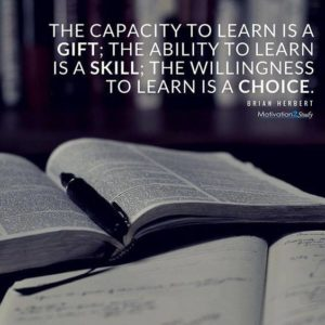 The capacity to learn is a gift- quote